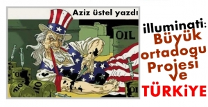 İlluminati: Büyük Ortadoğu Projesi ve Türkiye