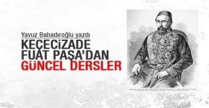 Keçecizade Fuat Paşa'dan güncel dersler