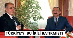 Türkiye'yi bu ikili batırmıştı